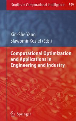 Computational Optimization and Applications in Engineering and Industry By Yang, Xin-she (EDT)/ Koziel, Slawomir (EDT)